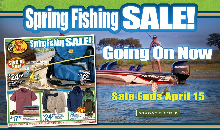 Spring Fishing Sale at your local Bass Pro Shops.  Shop Now.